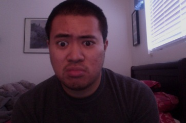 "My ""What-the-hell-are-you-trying-to-pull-on-me"" face."
